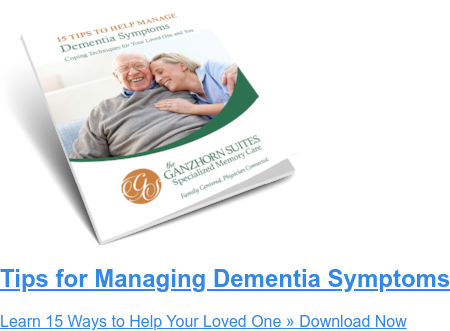 Tips for Managing Dementia Symptoms Learn 15 Ways to Help Your Loved One» Download Now